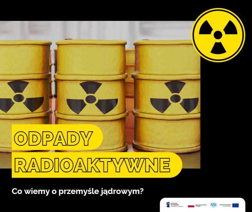 Co wiemy o odpadach promieniotwórczych?